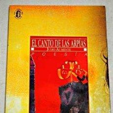Libros: EL CANTO DE LAS ARPIAS (PRIMERA EDICIÓN) - JULIO AUMENTE; PRÓL. LUIS ANTONIO DE VILLENA. Lote 278064203