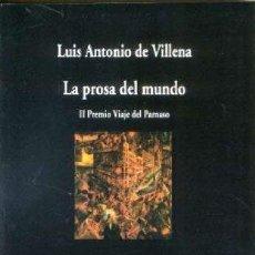 Libros: LA PROSA DEL MUNDO - LUIS ANTONIO DE VILLENA. Lote 278064568