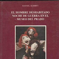 Libros: EL HOMBRE DESHABITADO. NOCHE DE GUERRA EN EL MUSEO DEL PRADO - RAFAEL ALBERTI. Lote 278065203