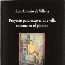 Libros: PROYECTO PARA EXCAVAR UNA VILLA ROMANA EN EL PARAMO (PRIMERA EDICIÓN) - LUIS ANTONIO DE VILLENA. Lote 278070698