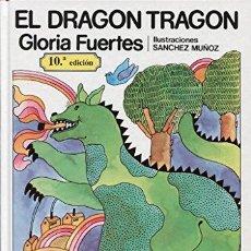 Libros: EL DRAGÓN TRAGÓN - GLORIA FUERTES; SANCHEZ MUÑOZ (ILUSTR.). Lote 278087663