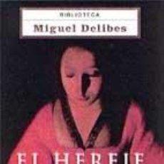 Libros: EL HEREJE - DELIBES , MIGUEL. Lote 278140903