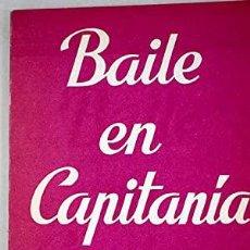 Libros: BAILE EN CAPITANÍA: COMEDIA DRAMÁTICA EN CUATRO ACTOS - FOXÁ, AGUSTÍN DE. Lote 278143853