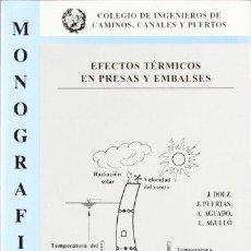 Livres: EFECTOS TÉRMICOS EN PRESAS Y EMBALSES - ANTONIO AGUADO, JOSE DOLZ, JERONIMO PUERTAS. Lote 278151868
