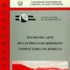 Livres: ESTADO DEL ARTE DE LAS PRESAS DE HORMIGÓN COMPACTADO CON RODILLO - COMITÉ NACIONAL ESPAÑOL DE GRANDE. Lote 278151893