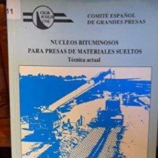 Livres: NÚCLEOS BITUMINOSOS PARA PRESAS DE MATERIALES SUELTOS TÉCNICA ACTUAL - VVAA. Lote 278151918