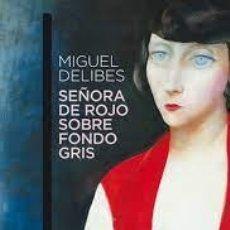 Libros: SEÑORA DE ROJO SOBRE FONDO GRIS - MIGUEL DELIBES. Lote 278154703