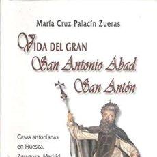 Libros: VIDA DEL GRAN SAN ANTONIO ABAD SAN ANTÓN DEDICADO POR LA AUTORA - PALACÍN ZUERAS,MARÍA CRUZ. Lote 278165973