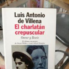 Libros: EL CHARLATÁN CREPUSCULAR. LUIS ANTONIO DE VILLENA.. Lote 278167563