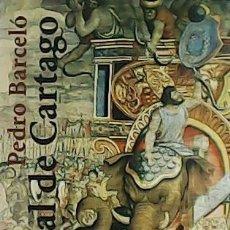 Libros: ANÍBAL DE CARTAGO. UN PROYECTO ALTERNATIVO A LA FORMACIÓN DEL IMPERIO ROMANO. - BARCELÓ, PEDRO.-. Lote 278201168