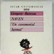 Libros: NAVEN. UN CEREMONIAL LATMUL. - BATESON, GREGORY.-. Lote 278201233