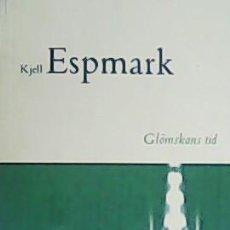 Libros: GLÖMSKANS TID. - ESPMARK, KJELL.-. Lote 278201583