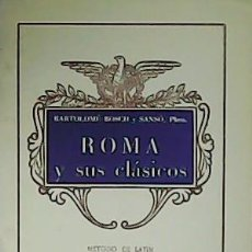 Libros: ROMA Y SUS CLÁSICOS. MÉTODO DE LATÍN PARA EL 6.º AÑO DE BACHILLERATO, PLAN 1957. - BOSCH Y SANSÓ, BA. Lote 278201713