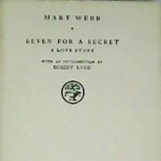 Libros: SEVEN FOR A SECRET A LOVE STORY. WITH AN INTRODUCTION BY ROBERT LYND. - WEBB, MARY.-. Lote 278208968