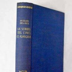 Libros: LA SOMBRA DEL CIPRÉS ES ALARGADA.- DELIBES, MIGUEL. Lote 278305013