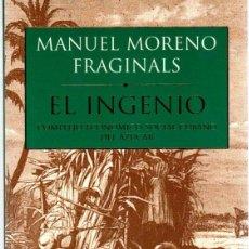 Libros: EL INGENIO. COMPLEJO ECONÓMICO SOCIAL CUBANO DEL AZÚCAR - MORENO FRAGINALS, MANUEL. Lote 278317728