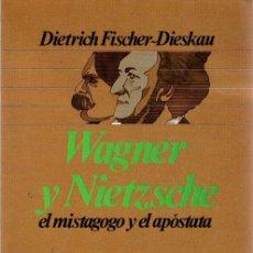 Libros: WAGNER Y NIETZSCHE. EL MISTAGOGO Y SU APÓSTATA - FISCHER-DIESKAU, DIETRICH. Lote 278317733