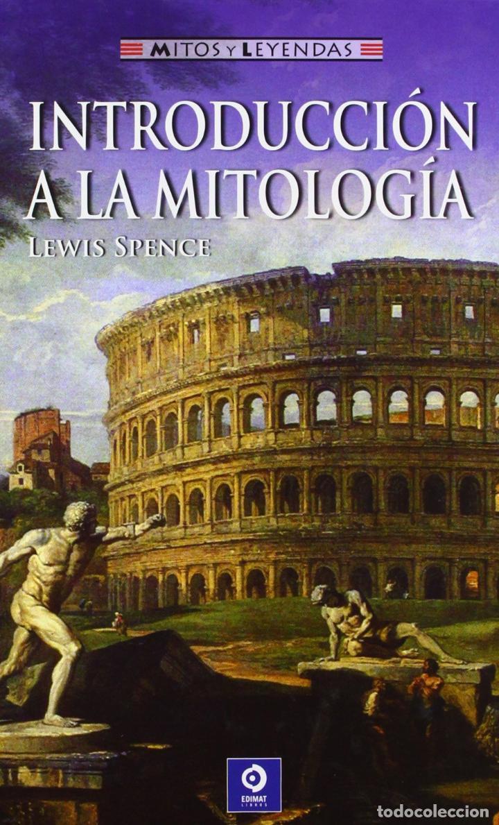 INTRODUCCIÓN A LA MITOLOGÍA - SPENCE, LEWIS (Libros sin clasificar)