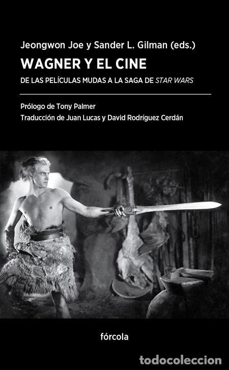 WAGNER Y EL CINE. DE LAS PELÍCULAS MUDAS A LA SAGA DE STAR WARS - JOE, JEONGWON - GILMAN, SANDER L. (Libros sin clasificar)