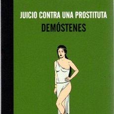 Libros: JUICIO CONTRA UNA PROSTITUTA - DEMÓSTENES. Lote 278317773