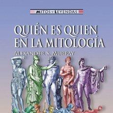 Libros: QUIÉN ES QUIÉN EN LA MITOLOGÍA - MURRAY, ALEXANDERS S.. Lote 278317778