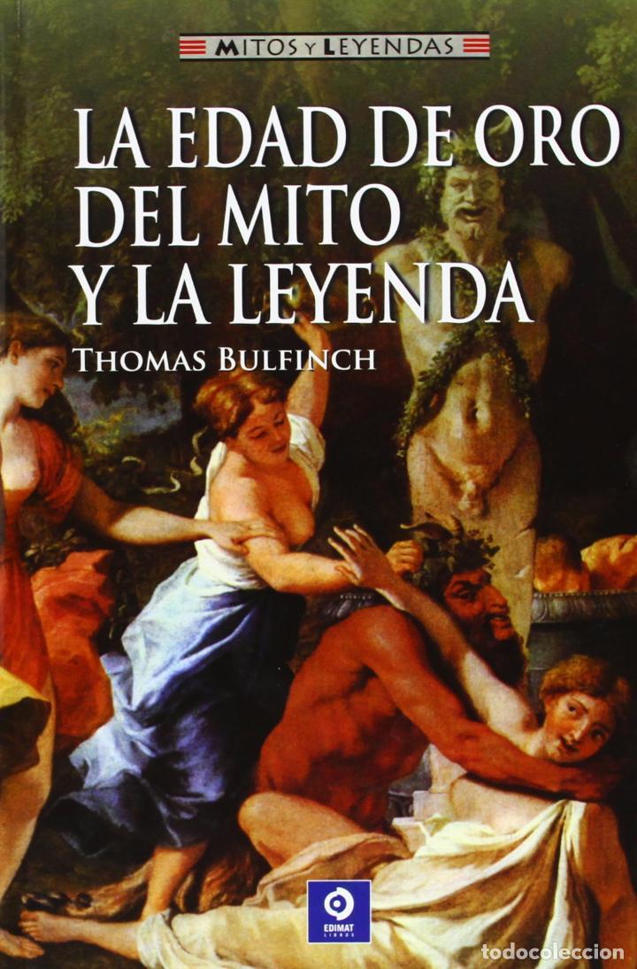 LA EDAD DE ORO DEL MITO Y LA LEYENDA - BULFINCH, THOMAS (Libros sin clasificar)