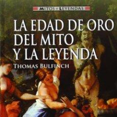 Libros: LA EDAD DE ORO DEL MITO Y LA LEYENDA - BULFINCH, THOMAS. Lote 278317788