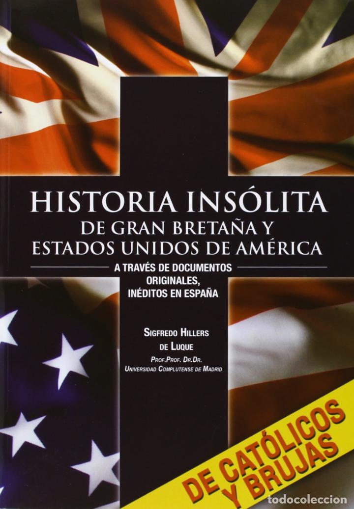 HISTORIA INSÓLITA DE GRAN BRETAÑA Y ESTADOS UNIDOS DE AMÉRICA. A TRAVES DE DOCUMENTOS ORIGINALES, IN (Libros sin clasificar)