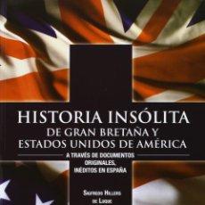 Libros: HISTORIA INSÓLITA DE GRAN BRETAÑA Y ESTADOS UNIDOS DE AMÉRICA. A TRAVES DE DOCUMENTOS ORIGINALES, IN. Lote 278317793