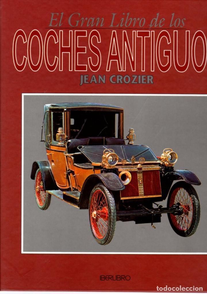 EL GRAN LIBRO DE LOS COCHES ANTIGUOS - CROZIER, JEAN (Libros sin clasificar)