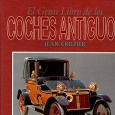 Libros: EL GRAN LIBRO DE LOS COCHES ANTIGUOS - CROZIER, JEAN. Lote 278317808