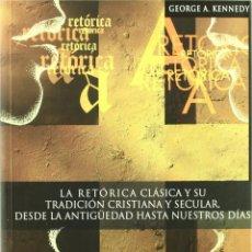 Libros: LA RETÓRICA CLÁSICA Y SU TRADICIÓN CRISTIANA Y SECULAR, DESDE LA ANTIGÜEDAD HASTA NUESTROS DÍAS - KE. Lote 278317823