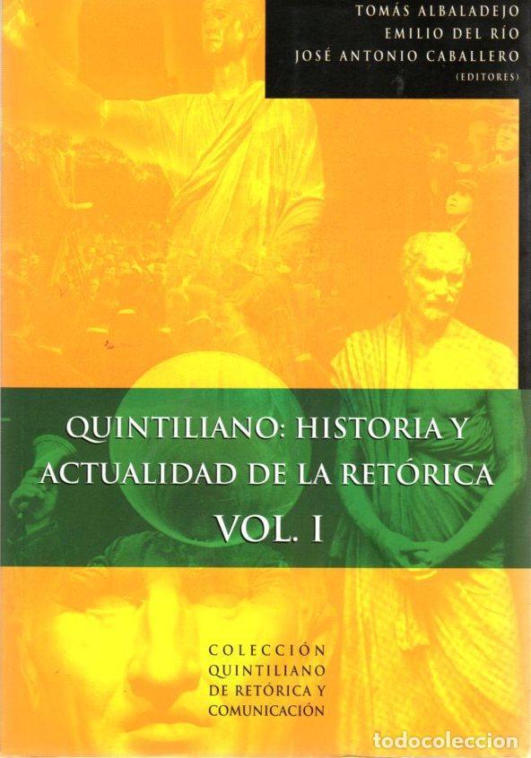 QUINTILIANO: HISTORIA Y ACTUALIDAD DE LA RETÓRICA. VOL. I - VARIOS AUTORES (Libros sin clasificar)