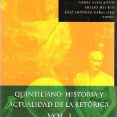 Libros: QUINTILIANO: HISTORIA Y ACTUALIDAD DE LA RETÓRICA. VOL. I - VARIOS AUTORES. Lote 278317828