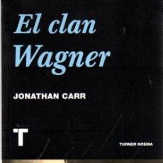 Libros: EL CLAN WAGNER - CARR, JONATHAN. Lote 278317833