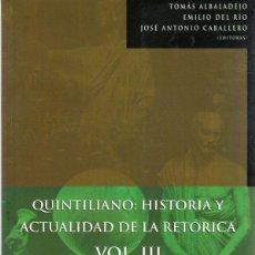 Libros: QUINTILIANO: HISTORIA Y ACTUALIDAD DE LA RETÓRICA. VOL. III - VARIOS AUTORES. Lote 278317853