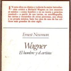Libros: WAGNER. EL HOMBRE Y EL ARTISTA - NEWMAN, ERNEST. Lote 278317858