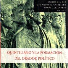 Libros: QUINTILIANO Y LA FORMACIÓN DEL ORADOR POLÍTICO - VARIOS AUTORES. Lote 278317868