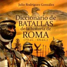 Libros: DICCIONARIO DE BATALLAS DE LA HISTORIA DE ROMA (753 A.C.-476 D.C.) 3503 BATALLAS LIBRADAS POR LOS EJ. Lote 278317878