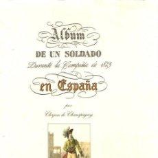 Libros: ÁLBUM DE UN SOLDADO DURANTE A CAMPAÑA DE 1823 EN ESPAÑA - CHAMPAGNY, CLERJON DE. Lote 278317893
