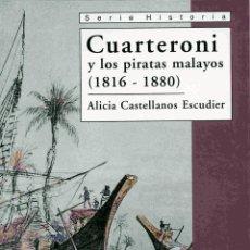 Libros: CUARTERONI Y LOS PIRATAS Y LOS PIRATAS MALAYOS 1816-1880 - CASTELLANOS ESCUDIER, ALICIA. Lote 278317903