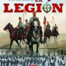 Libros: ATLAS ILUSTRADO DE LA LEGIÓN - RUIZ DE AGUIRRE, ALFONSO; FRANCISCO, LUIS MIGUEL. Lote 278317923