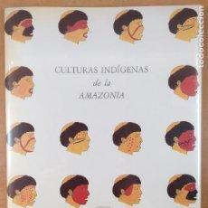 Libros: CULTURAS INDÍGENAS DE LA AMAZONIA / EXPOSICIÓN 1987. Lote 278333393