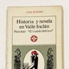 """Libros: SCHIAVO, LEDA. - HISTORIA Y NOVELA EN VALLE-INCLÁN. PARA LEER """"EL RUEDO IBÉRICO"""".. Lote 278352638"""
