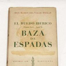 Libros: VALLE-INCLÁN, RAMÓN DEL. - EL RUEDO IBÉRICO: BAZA DE ESPADAS.. Lote 278352668