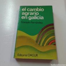 Libros: EL CAMBIO AGRARIO EN GALICIA - GONZALO FERNANDEZ - EDITORIAL DAGUR. Lote 278401873