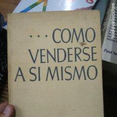 Libros: LIBRO ... COMO VENDERSE A SI MISMO ELMER WHEELER 1961 ED. LUIS MIRACLE L-23704-8. Lote 278402403