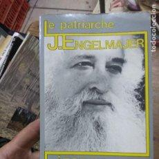Libros: LIBRO LE PATRIARCHE J.ENGELMAJER L' ESPOIR EN ACTION 1986 ESCRITO EN FRANCES L-23704-10. Lote 278403188