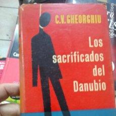 Libros: LIBRO LOS SACRIFICIOS DEL DANUBIO C.V. GHEORGHIU 1ª EDICION 1957 LUIS DE CARALT L-23704-18. Lote 278406738