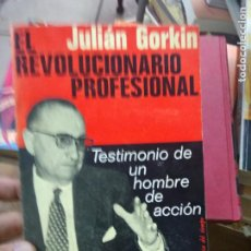 Libros: LIBRO EL REVOLUCIONARIO PROFESIONAL JULIÁN GORKIN 1975 ED. AYMÀ L-23704-22. Lote 278408623